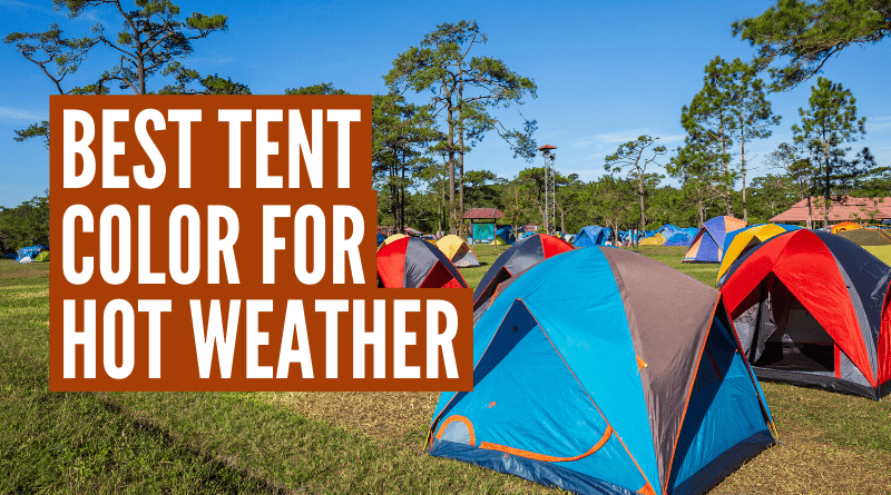 Best tent color for hot weather