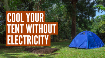 How To Cool A Tent Without Electricity (7 Simple Hacks)