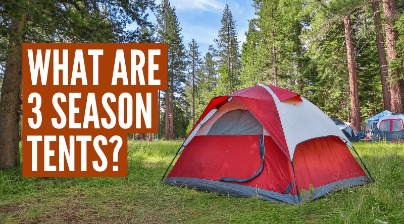 What is a 3 season tent