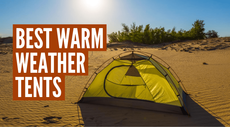 Best warm weather tents