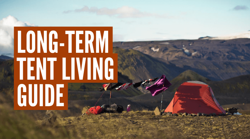 How to live in a tent long term