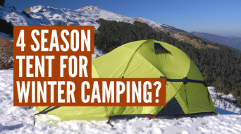 Do You Need A 4 Season Tent For Winter Camping?