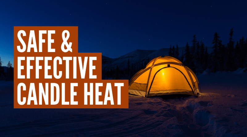 How To Heat A Tent With A Candle