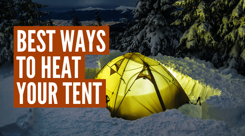 best way to heat a tent camping