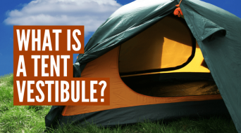 What Is A Tent Vestibule? (And Do You Need One?)