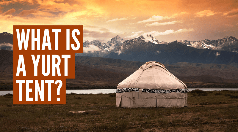 What is a yurt tent