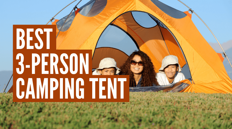 Best 3 person tent under 100 with complete buyer's guide