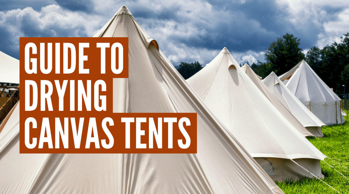 How to dry a canvas tent (and store it)