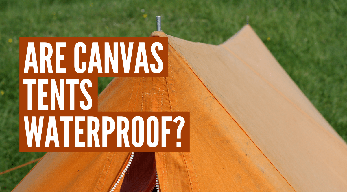 Are canvas tents waterproof?