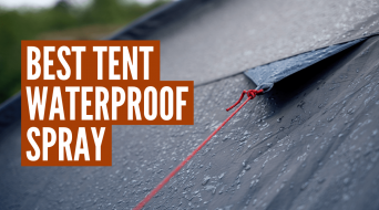 3 Best Tent Waterproofing Spray Products Compared (Buyers Guide)