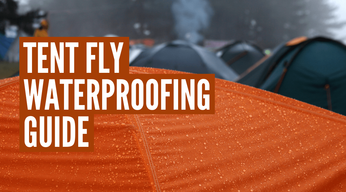 How to waterproof a tent fly step-by-step