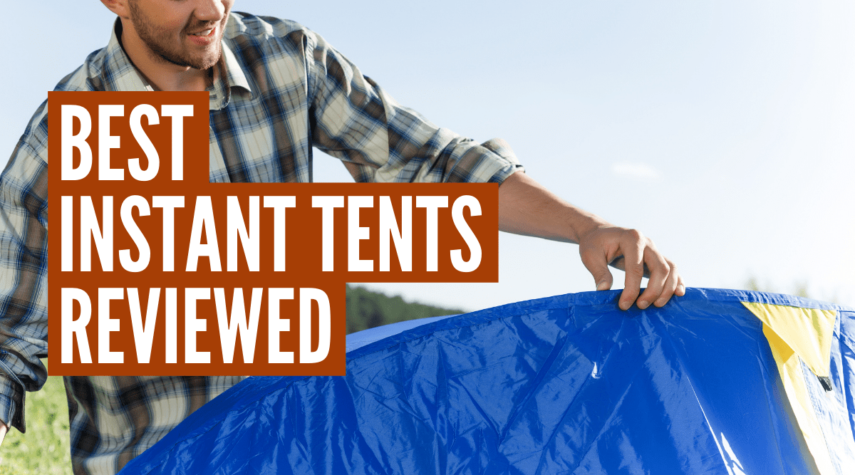 Best instant tents reviewed