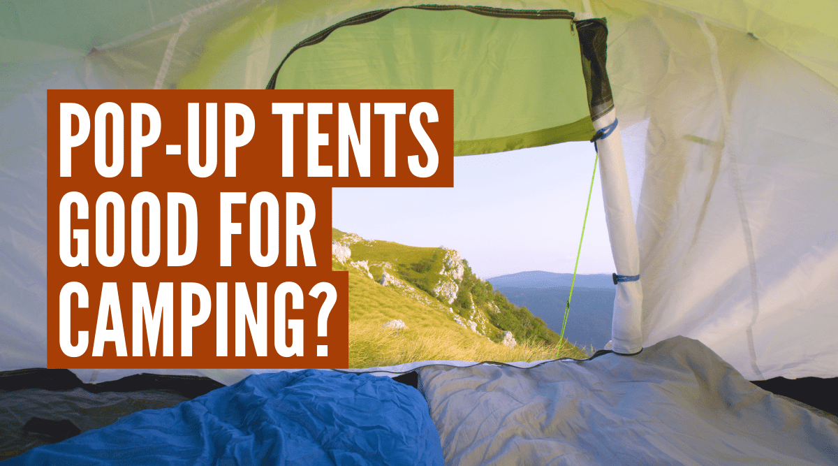 Are pop-up tents good for camping