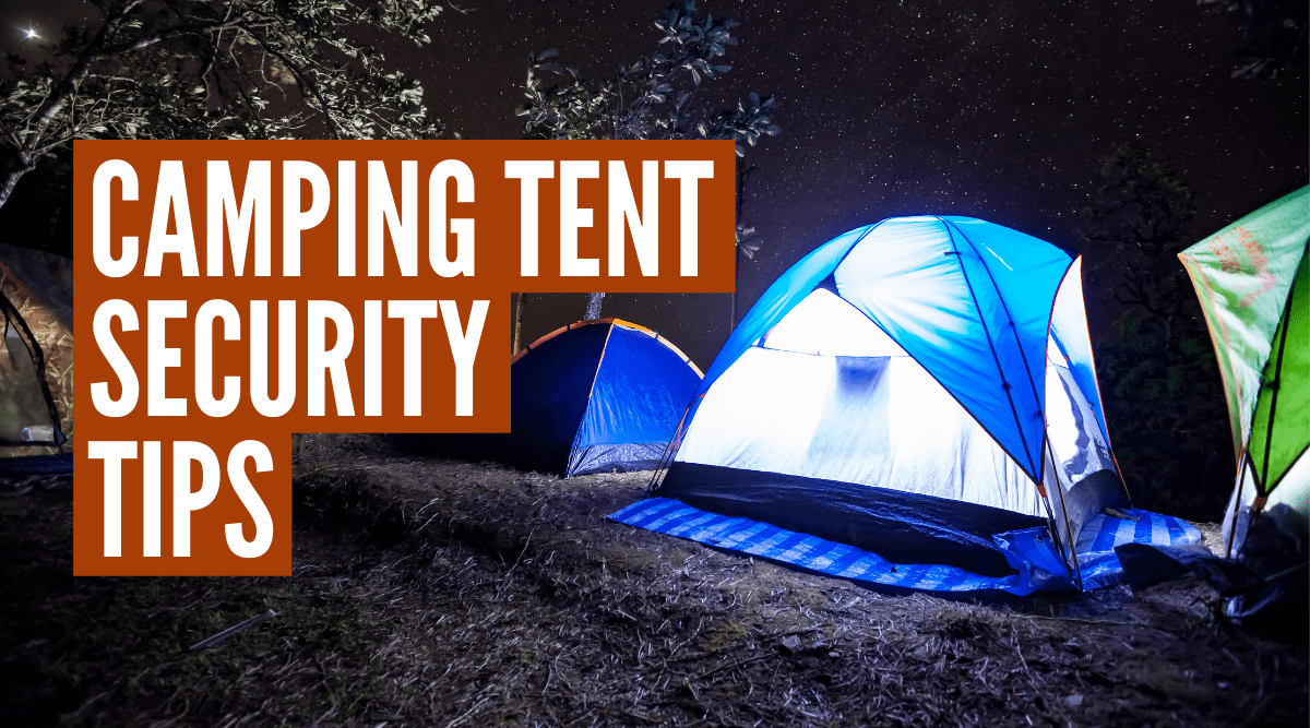 Tent Security Tips