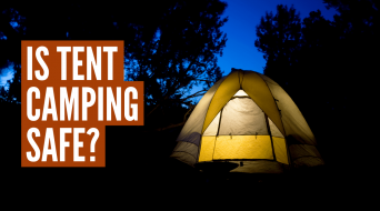How Safe Is Camping In a Tent? (15 Camping Safety Tips)