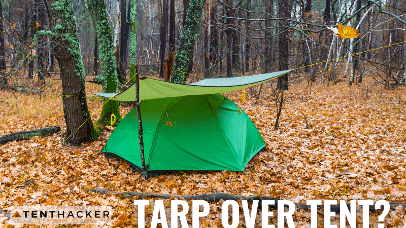 Should you put a tarp over your tent