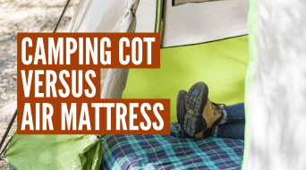 Camping Cot vs Air Mattress: Which Is Best?