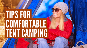 How to Make Tent Camping Comfortable (10 Best Tips)