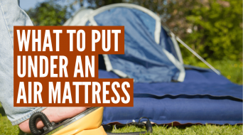 What to Put Under an Air Mattress When Camping (7 Clever Ideas)