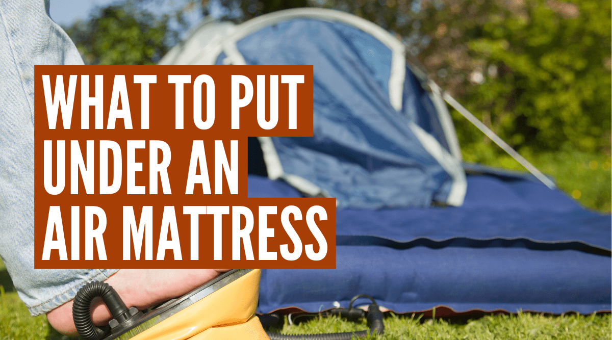 What to put under air mattress when camping