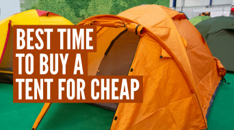 Best Time to Buy a Tent for Cheap (Huge Discounts)