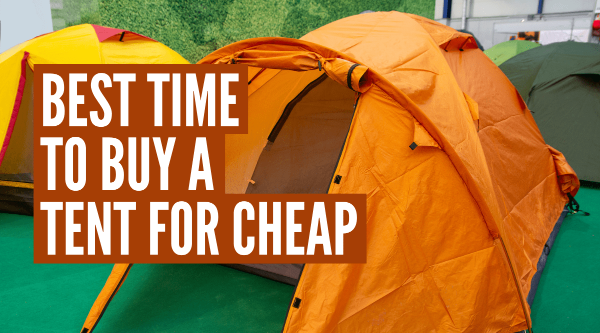 Best time to buy a tent for cheap