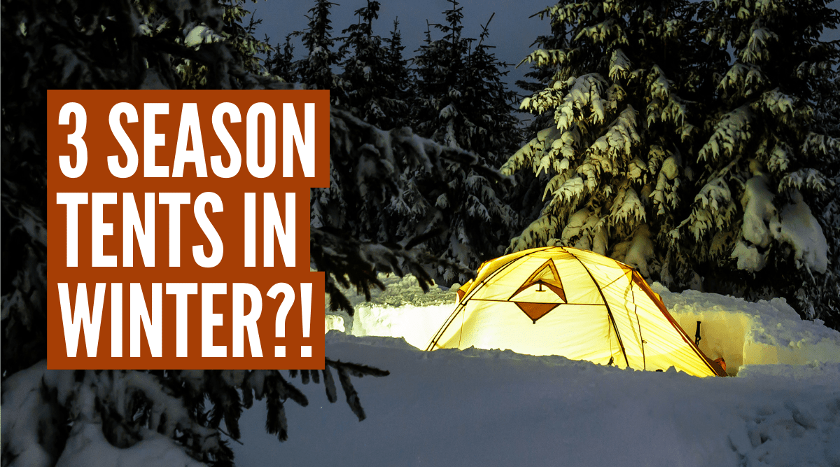 can you use a 3 season tent in winter