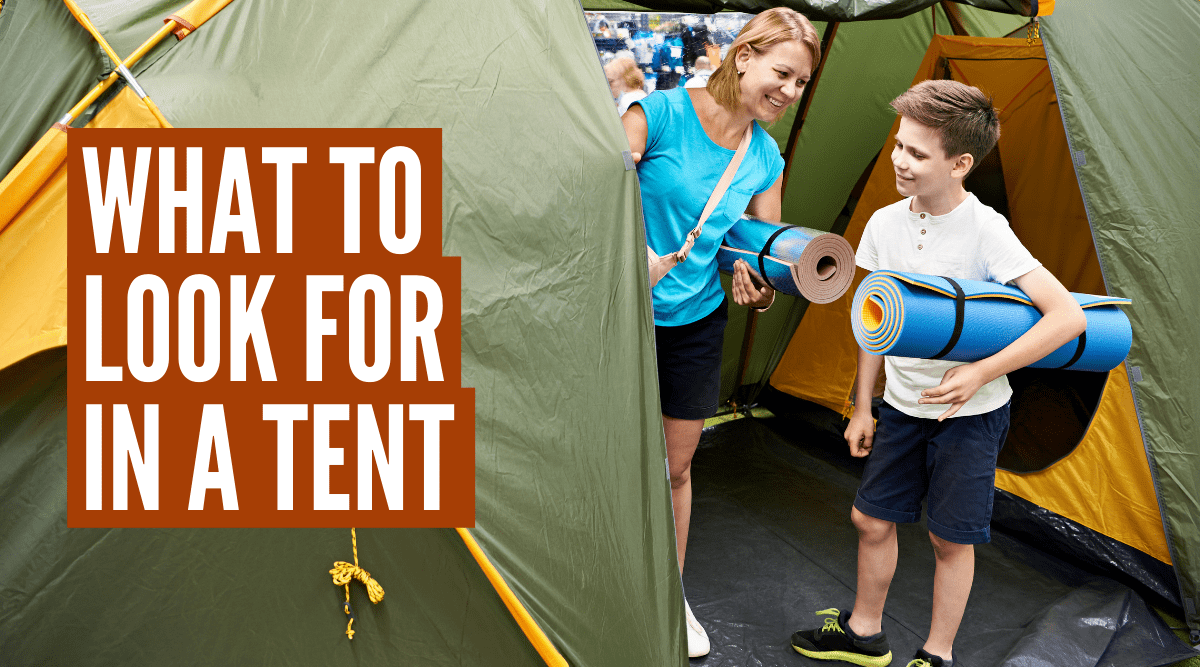 What to look for when buying a tent