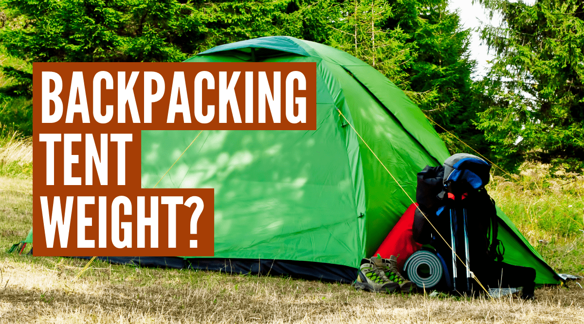 how much should a backpacking tent weigh